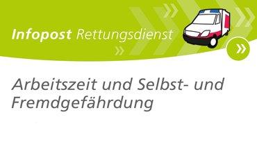 Infopost Rettungsdienst: Arbeitszeit und Selbst- und Fremdgefährdung, Okt. 2017